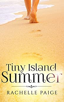 Tiny Island Summer (True North Book 2) by [Rachelle Paige]