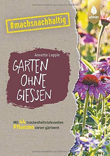 Garten ohne Gießen: Mit 44 trockenheitstoleranten Pflanzen clever...