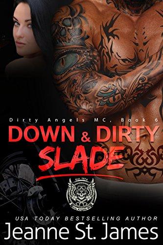 Down & Dirty: Slade (Dirty Angels MC Series Book 6)