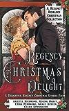 Regency Christmas Delight: A Regency Romance Christmas Collection: 5 Delightful Regency Christmas Stories