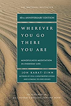 Wherever You Go, There You Are: Mindfulness Meditation In Everyday Life by [Jon Kabat-Zinn]