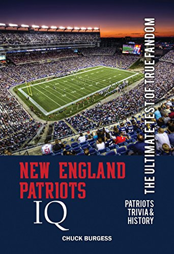 New England Patriots IQ: The Ultimate Test of True Fandom (English Edition)
