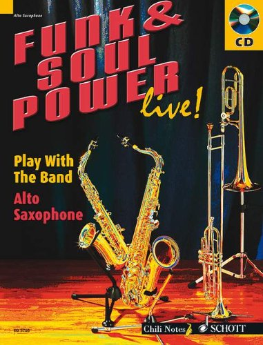 Funk & Soul Power live!: Play With The Band. Alt-Saxophon. Ausgabe mit CD. (Chili Notes)