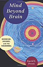 Mind Beyond Brain: Buddhism, Science, and the Paranormal
