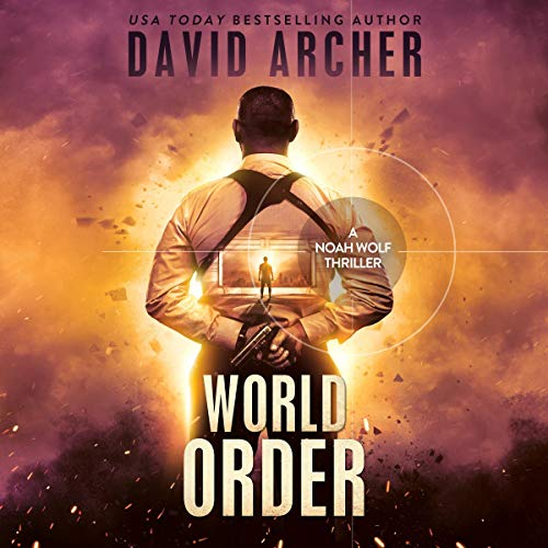 World Order - A Noah Wolf Thriller audiobook cover art