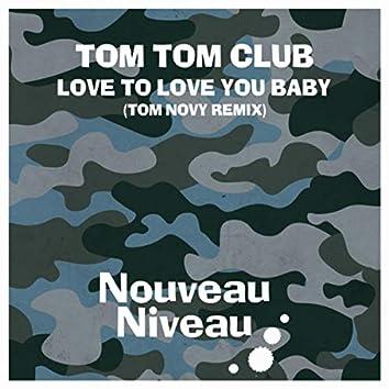 Love to Love You Baby (Tom Novy Remix)