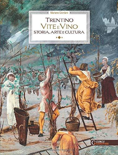 Trentino – vite e vino: Storia, arte e cultura