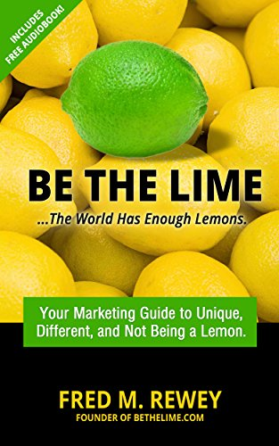 Be The Lime: The world has enough lemons. (English Edition)