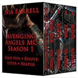 Avenging Angels MC Season 1: Keeper—The Avenging Angels MC Introduction, Find Her, Keeper, Loser, Reaper