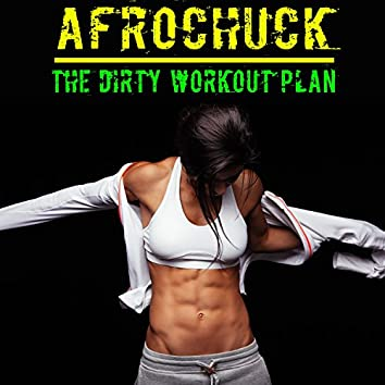 The Dirty Workout Plan