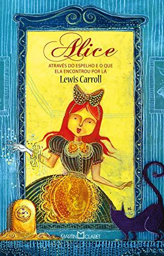 Alice através do espelho: E o que ela encontrou por lá: 257