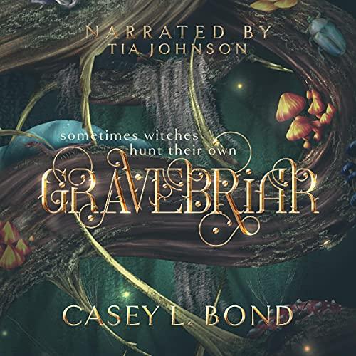 Gravebriar Audiobook By Casey L. Bond cover art
