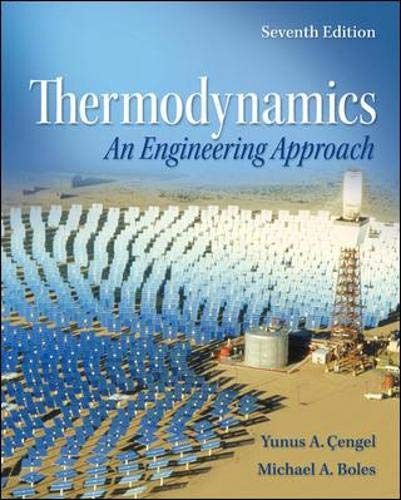 Compare Textbook Prices for Thermodynamics: An Engineering Approach with Student Resources DVD 7 Edition ISBN 9780077366742 by Cengel, Yunus,Boles, Michael