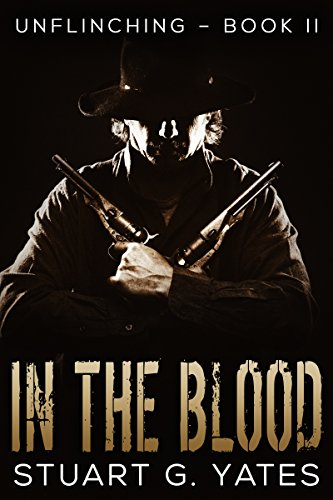 In The Blood (Unflinching Book 2) (English Edition)