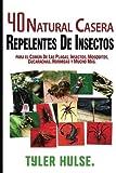 Repelentes caseros: 40 Natural casera repelente para Mosquitos, hormigas, moscas, cucarachas y plagas comunes: Al aire libre, hormigas, mosquitos, ... arañas, viajar, viaje, aromaterapia, Camping