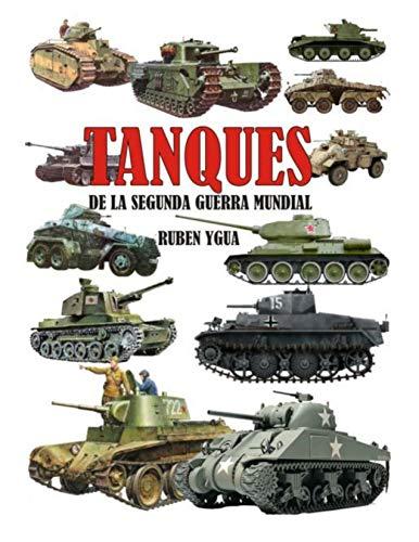 TANQUES DE LA SEGUNDA GUERRA MUNDIAL (Spanish Edition)