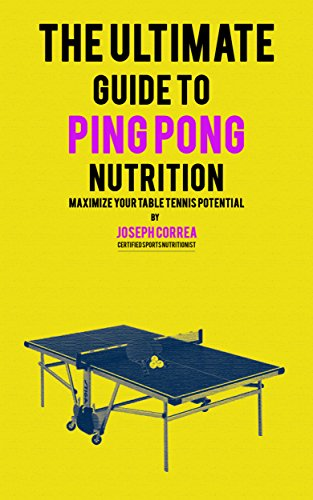 Great Features Of The Ultimate Guide to Ping Pong Nutrition: Maximize Your Table Tennis Potential