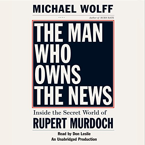 The Man Who Owns the News audiobook cover art