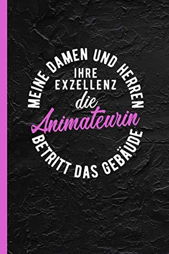 Meine Damen und Herren ihre Exzellenz die Animateurin betritt das Gebäude: Notizbuch, Journal oder Tagebuch für Beruf - liniert m. Überschrift