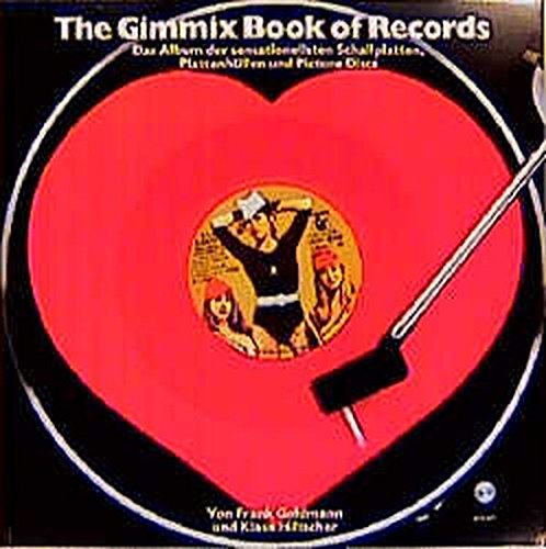 The Gimmix-Book of Records: Das Album der sensationellsten Schallplatten, Plattenhüllen und Picture Discs