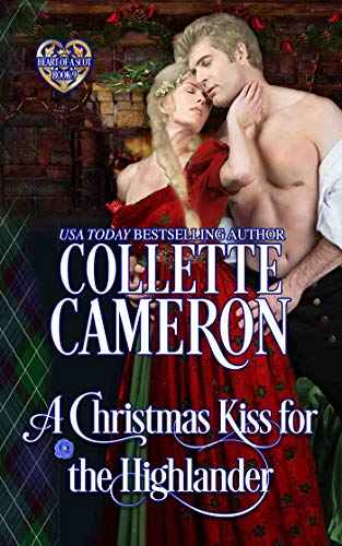 A Christmas Kiss for the Highlander: Scottish Highlander Historical Romance (Heart of a Scot Book 9)