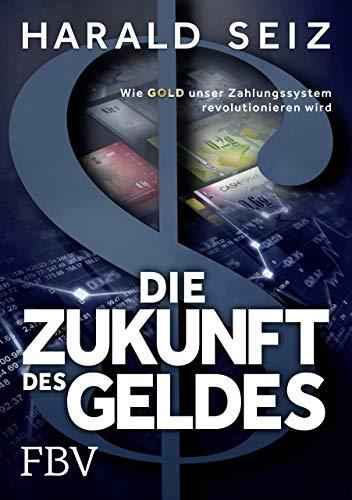 Die Zukunft des Geldes: Wie Gold unser Zahlungssystem revolutionieren wird