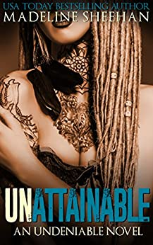 Unattainable (Undeniable Book 3) by [Madeline Sheehan]