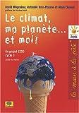 Le climat, ma planète... et moi ! Un projet EEDD Cycle 3 Guide du maître