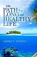 The Path to a Long and Healthy Life
