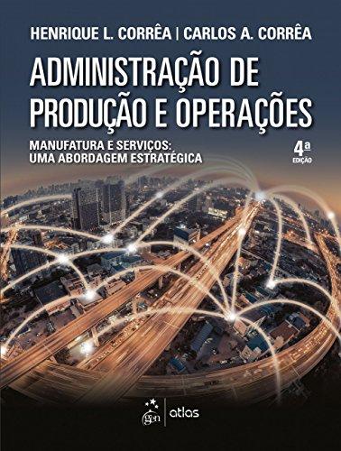 Administração de Produção e Operações: Manufatura e Serviços: uma Abordagem Estratégica