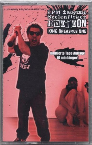 King Orgasmus One - LPM2 Tape Hardcore Seelenficker Edition
