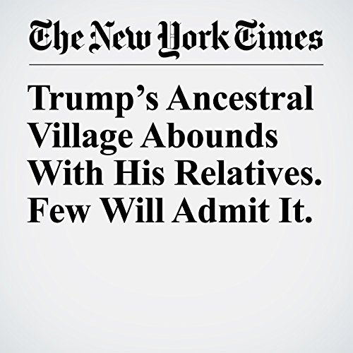 Trump's Ancestral Village Abounds With His Relatives. Few Will Admit It. copertina