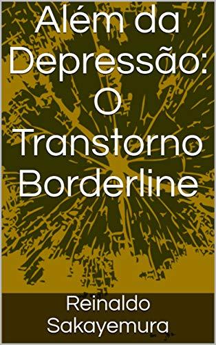 Além da Depressão: O Transtorno Borderline