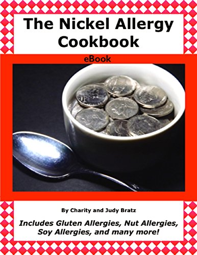 The Nickel Allergy Cookbook eBook: Includes Gluten Allergies, Nut Allergies, Soy Allergies, and many more! (English Edition)