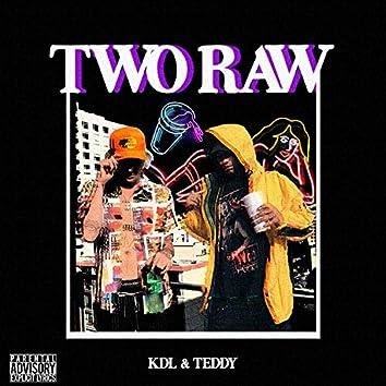 Two Raw (feat. Teddy)