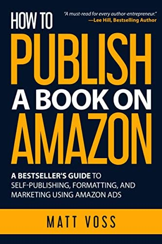 How to Publish a Book on Amazon A Bestseller s Guide to Self Publishing Formatting and Marketing product image