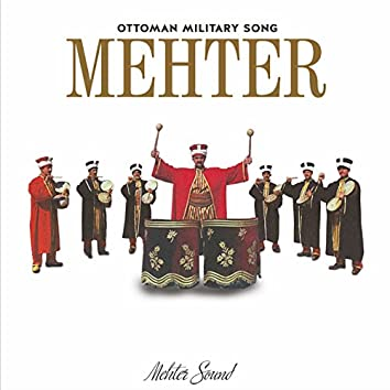 Mehter / Ottoman Military Songs