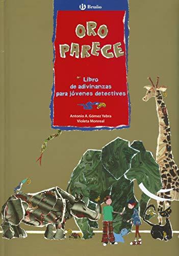Oro parece: Libro de adivinanzas para jóvenes detectives (Castellano - A Partir De 6 Años - Álbumes - Oro Parece)