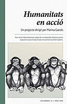 Humanitats en acció (Ciclogènesi Book 15) (Catalan Edition) de [Marina Garcés]