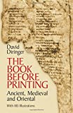 The Book Before Printing: Ancient, Medieval and Oriental (Lettering, Calligraphy, Typography)