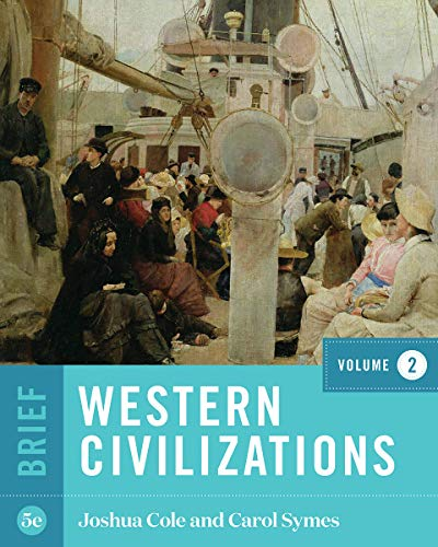 Compare Textbook Prices for Western Civilizations Brief Fifth Edition Vol. 2 Brief Fifth Edition ISBN 9780393419023 by Cole, Joshua,Symes, Carol