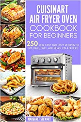 small Cuisinart Oven Cookbook for Beginners: 250 new, easy and delicious recipes for fried foods, roasting, etc.