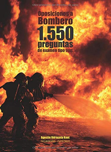 Oposiciones a Bombero. 1.550 preguntas de examen tipo test: Cuaderno de apoyo al estudio