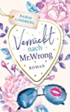 Verrückt nach Mr. Wrong: Liebesroman (Boston Bachelors)