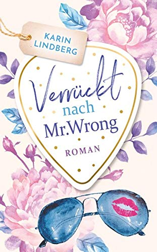 Verrückt nach Mr. Wrong: Liebesroman (Boston Bachelors)