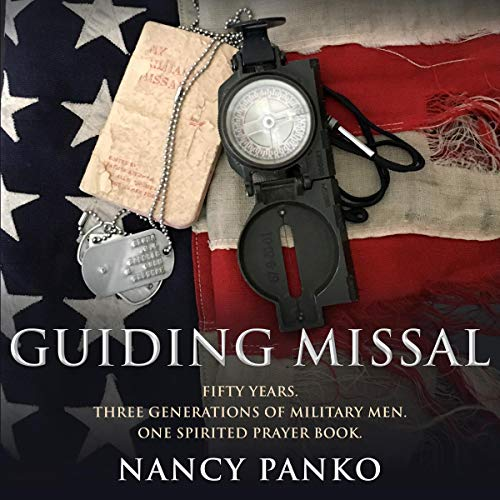 Guiding Missal: Fifty Years. Three Generations of Military Men. One Spirited Prayer Book. audiobook cover art