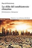 La sfida del cambiamento climatico. Globalizzazione e Antropocene