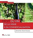 Droit du vin - De la vigne à sa commercialisation