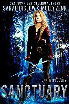 Sanctuary: A Dystopian Shifter Fantasy (Captivity Book 2) by [Sarah Biglow, Molly Zenk]