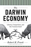 The Darwin Economy: Liberty, Competition, and the Common Good (English Edition)